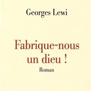 Quand le marketing devient un personnage de roman – Interview de Georges Lewi, auteur de «Fabrique-nous un dieu»