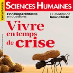 Vivre en temps de crise – un dossier spécial de la revue Sciences Humaines