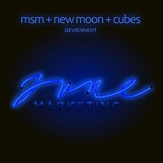 MSM, Cubes et New Moon passent sous la bannière June Marketing